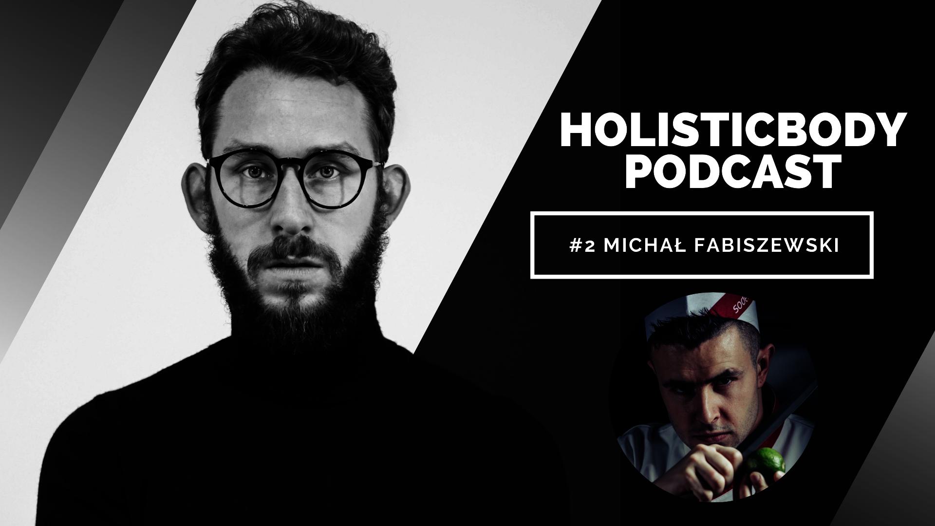 HOLISTICBODY PODCAST #2 MasterChef MICHAŁ FABISZEWSKI